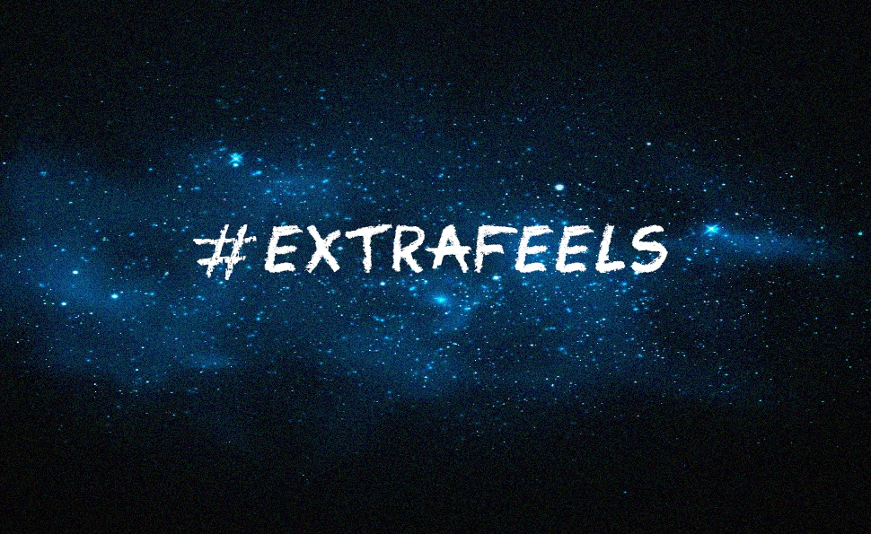 Love in the time of #extrafeels