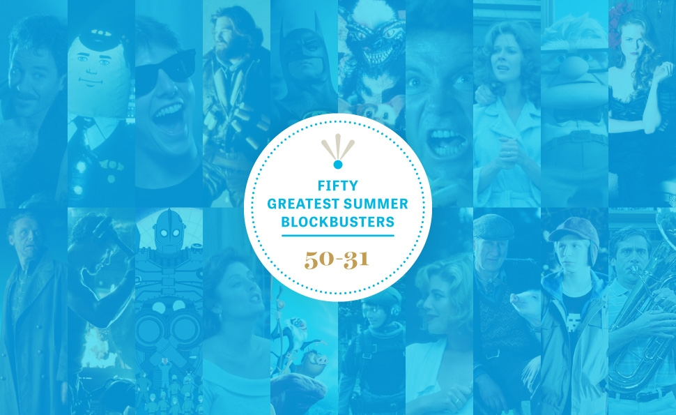 The 50 Greatest Summer Blockbusters, Part 1: 50-31