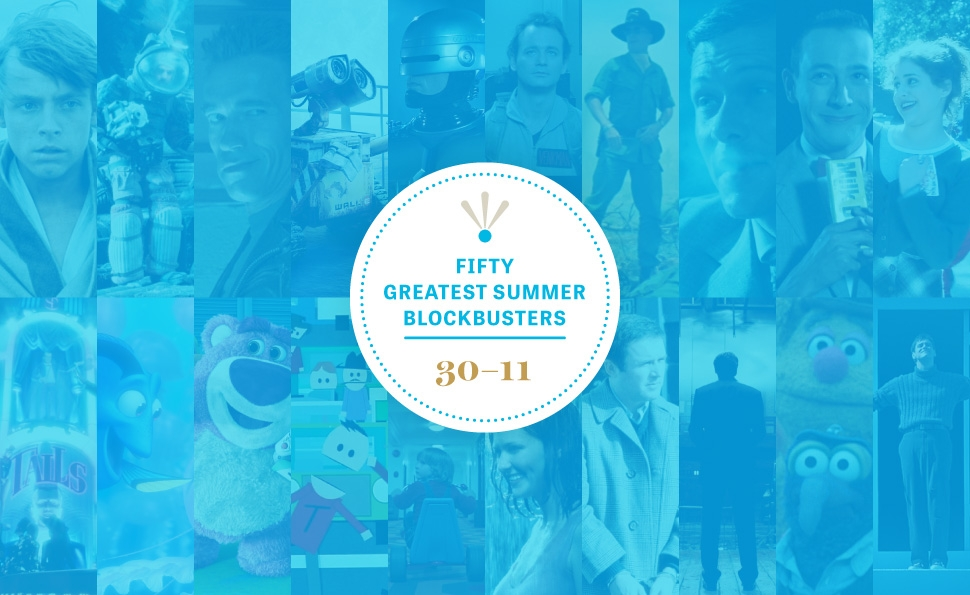 The 50 Greatest Summer Blockbusters, Part 2: 30-11