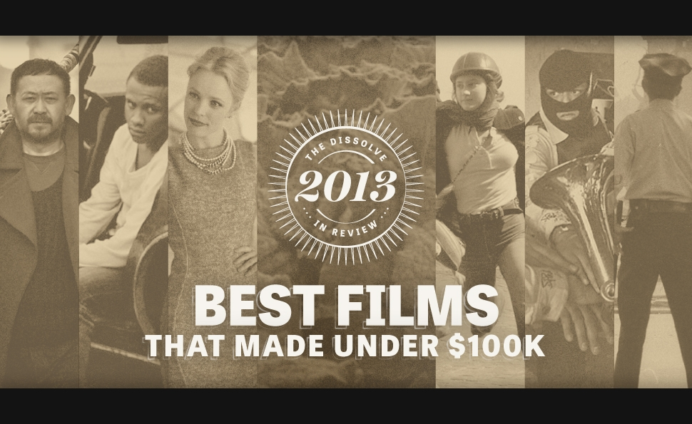The best 2013 films that made under $100,000
